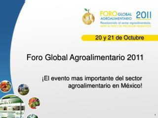 Foro Global Agroalimentario 2011