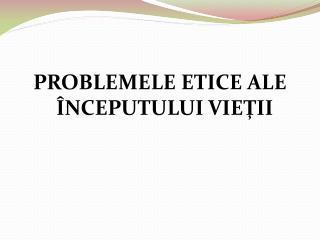 PROBLEMELE ETICE ALE  NCEPUTULUI VIETII