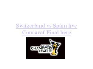 switzerland vs spain live stream european under 21 champions
