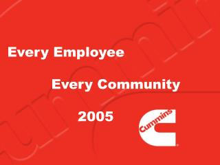 Every Employee     Every Community            2005