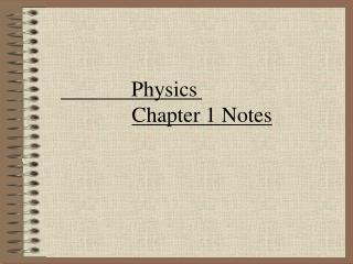 Physics     Chapter 1 Notes