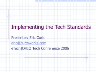 Implementing the Tech Standards