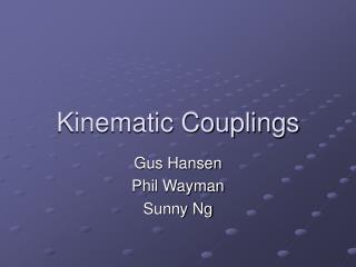 Kinematic Couplings