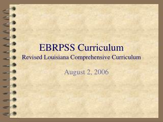 EBRPSS Curriculum Revised Louisiana Comprehensive Curriculum
