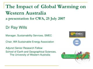 The Impact of Global Warming on Western Australia a presentation for CWA, 25 July 2007