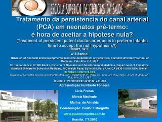 Tratamento da persist ncia do canal arterial PCA em neonatos pr -termo:    hora de aceitar a hip tese nula Treatment of