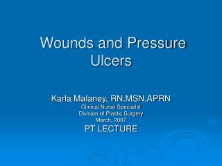 Wounds and Pressure Ulcers