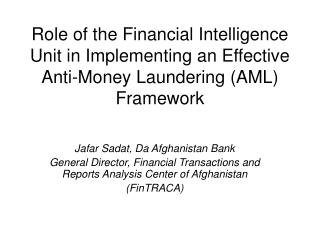 Role of the Financial Intelligence Unit in Implementing an Effective Anti-Money Laundering AML Framework