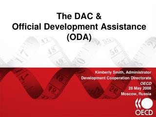 The DAC  Official Development Assistance ODA