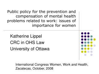 Public policy for the prevention and compensation of mental health problems related to work: issues of importance for wo