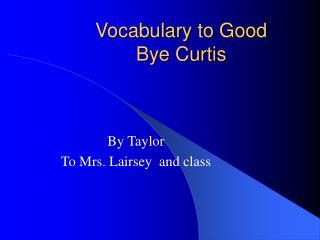 Vocabulary to Good Bye Curtis