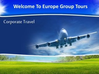 Best Corporate Tours Travel Packages- Europe Group Tours