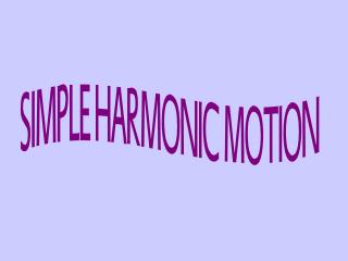Many physical phenomena can be modeled with simple harmonic motion.