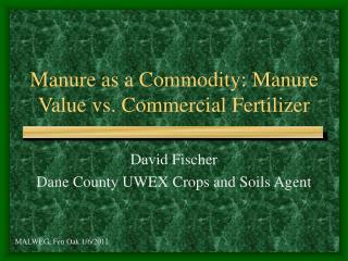 Manure as a Commodity: Manure Value vs. Commercial Fertilizer