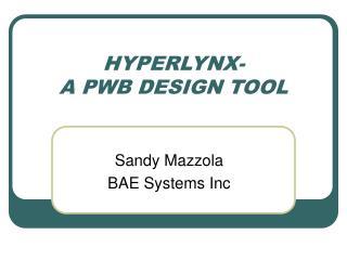 HYPERLYNX-  A PWB DESIGN TOOL