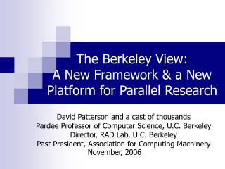 The Berkeley View:  A New Framework  a New Platform for Parallel Research