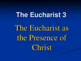 The Eucharist 3