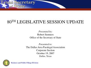 Presented by: Robert Sumners Office of the Secretary of State  Presented to: The Dallas Area Paralegal Association Corpo