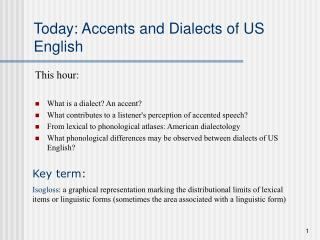 Today: Accents and Dialects of US English