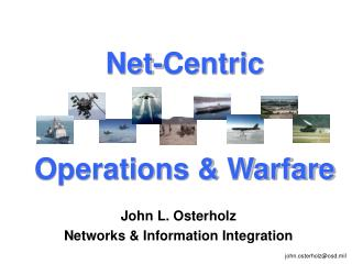 Net-Centric   Operations  Warfare