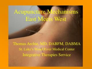 Acupuncture Mechanisms East Meets West