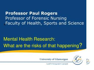 Professor Paul Rogers ... - Research - University of Glamorgan