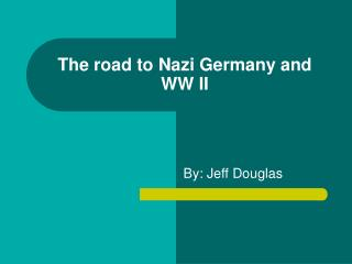 The road to Nazi Germany and WW II