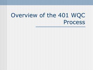 Overview of the 401 WQC Process