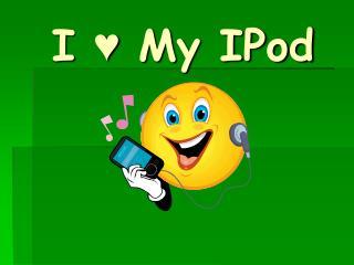 I  My IPod