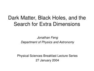 Dark Matter, Black Holes, and the Search for Extra Dimensions