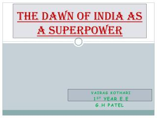 The Dawn of India As A Superpower