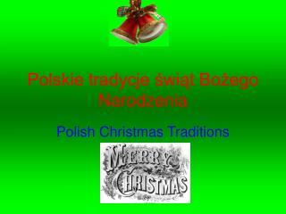 Polskie tradycje swiat Bozego Narodzenia