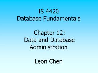 IS 4420 Database Fundamentals Chapter 12: Data and Database ...