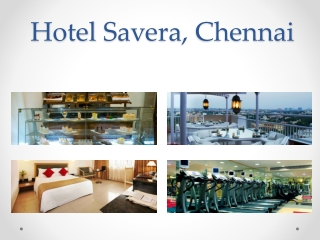 Overview of Hotel Savera, Chennai