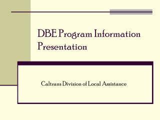 DBE Program Information Presentation
