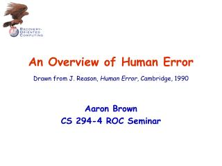 An Overview of Human Error  Drawn from J. Reason, Human Error, Cambridge, 1990