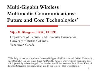 Multi-Gigabit Wireless Multimedia Communications:  Future and Core Technologies