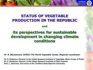 STATUS OF VEGETABLE PRODUCTION IN THE REPUBLIC  and  its perspectives for sustainable development in changing climate co