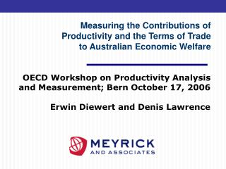 Measuring the Contributions of  Productivity and the Terms of Trade   to Australian Economic Welfare