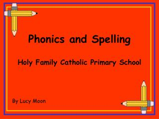 Phonics and Spelling  Holy Family Catholic Primary School