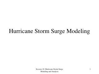 Hurricane Storm Surge Modeling