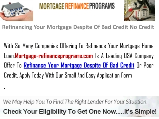 Refinancing Your Mortgage Despite Of Bad Credit No Credit