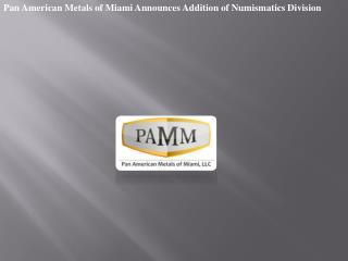 Pan American Metals of Miami Announces Addition of Numismati