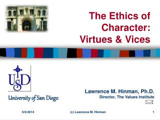 The Ethics of  Character: Virtues  Vices