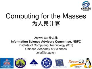 Computing for the Masses   Zhiwei Xu  Information Science Advisory Committee, NSFC Institute of Computing Technology ICT
