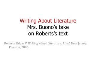 Writing About Literature Mrs. Buono s take  on Roberts s text