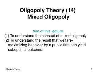 Oligopoly Theory 14 Mixed Oligopoly