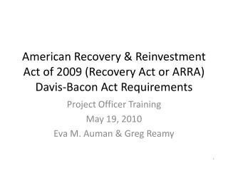 American Recovery  Reinvestment Act of 2009 Recovery Act or ARRA  Davis-Bacon Act Requirements