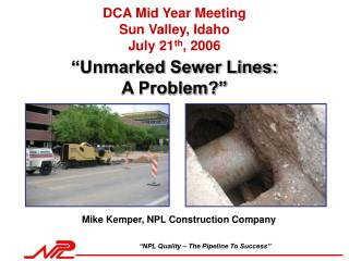 Unmarked Sewer Lines:  A Problem