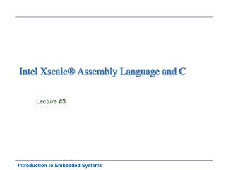 Intel Xscale  Assembly Language and C